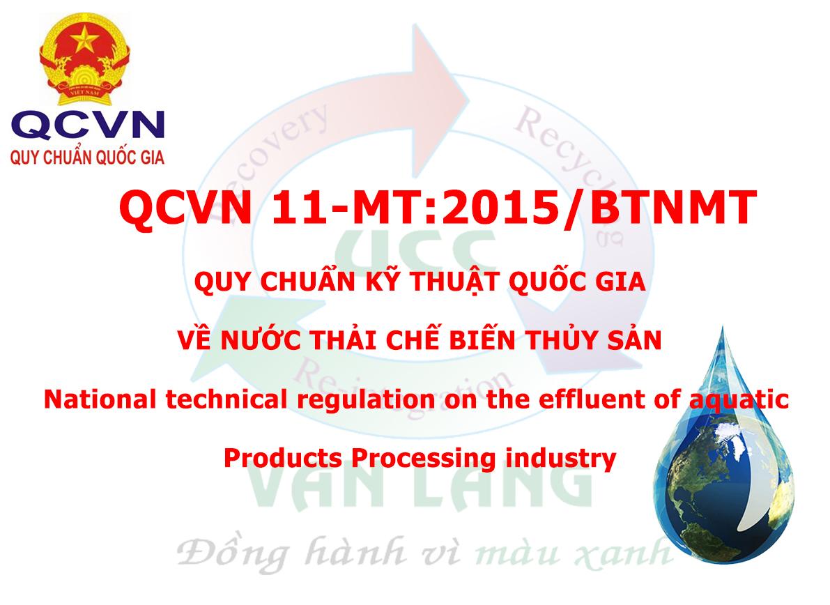 QCVN 11-MT:2015/BTNMT Quy chuẩn kỹ thuật quốc gia về nước thải công nghiệp chế biến thuỷ sản (thay thế QCVN 11:2008/BTNMT từ ngày 31/12/2015)